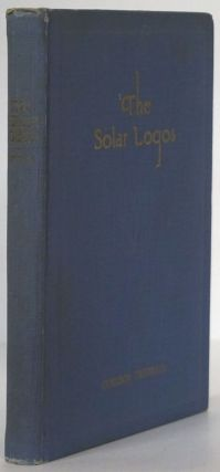 The Solar Logos Or Studies in Arcane Mysticism. Coulson Turnbull