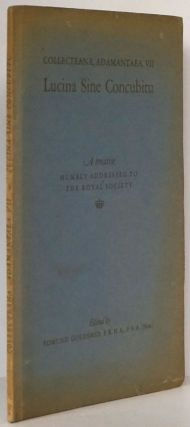 Lucina Sine Concubitu: a Treatise Humbly Addressed to the Royal Society in Which is Proved, by...