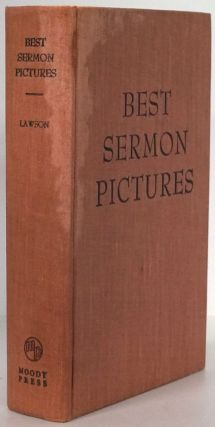 Best Sermon Pictures: 2935 Anecdotes and Illustrations. James Gilchrist Lawson