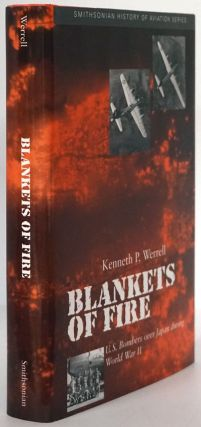 Blankets of Fire U. S. Bombers over Japan During World War II. Kenneth P. Werrell