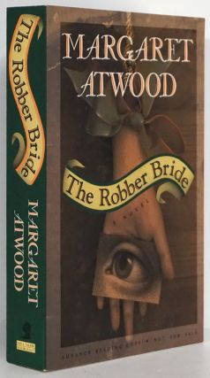 The Robber Bride A Novel. Margaret Atwood