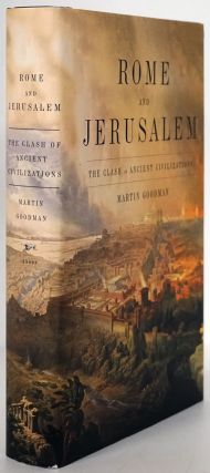 Rome and Jerusalem The Clash of Ancient Civilizations. Martin Goodman