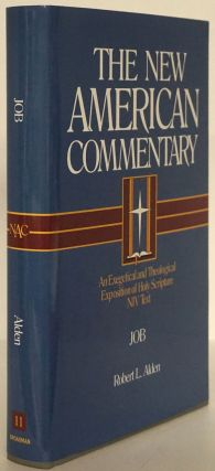 Job An Exegetical ; Amd Thelogical Exposition of Holy Scripture. Robert L. Alden