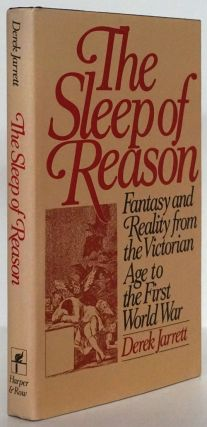 The Sleep of Reason Fantasy and Reality from the Victorian Age to the First World War