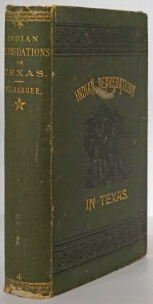 Indian Depredations in Texas: Reliable Accounts of Battles, Wars, Adventures, Forays, Murders,...