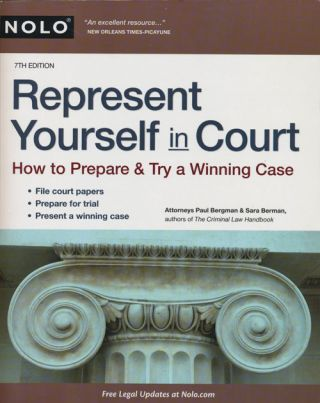 Represent Yourself in Court Hwo to Prepare & Try a Winning Case, 7th Edition. Paul Bergman, Sara...