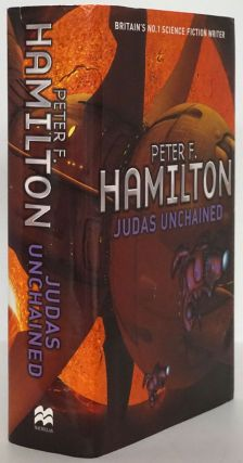 Judas Unchained Part Two of the Commonwealth Saga. Peter F. Hamilton