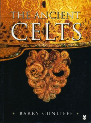 The Ancient Celts. Barry Cunliffe