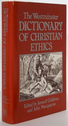 The Westminster Dictionary of Christian Ethics. James F. Childress, John MacQuarrie