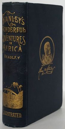 Stanley's Wonderful Adventures in Africa. J. T. Headley, Willis Fletcher Johnson