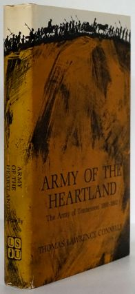 Army of the Heartland The Army of Tennessee, 1861-1862. Thomas Lawrencde Connelly