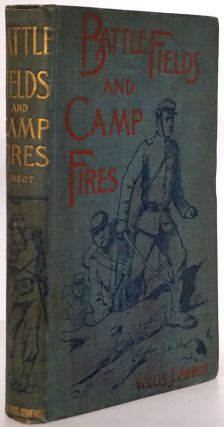 Battlefields and Camp Fires A Narrative of the Principal Military Operations of the Civil War....