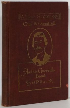 Charles W. Quantrell: a True History of His Guerrilla Warfare on the Missouri and Kansas Border...