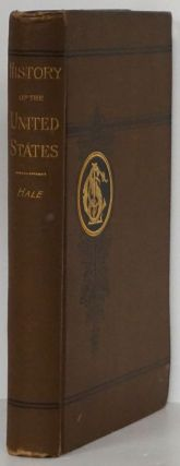 History of the United States. Written for the Chautauqua Reading Circles. Edward Everett Hale