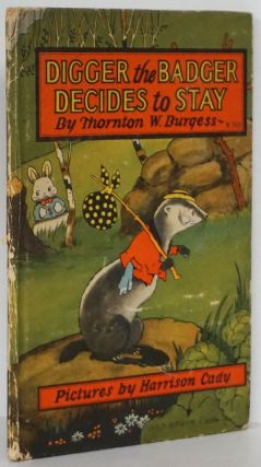 Digger the Badger Decides to Stay. Thornton W. Burgess