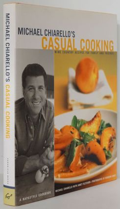 Michael Chiarello's Casual Cooking Wine Country Recipes for Family and Friends - a Napastyle...