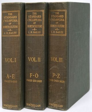 The Standard Cyclopedia of Horticulture (Volumes I-III). L. H. Bailey