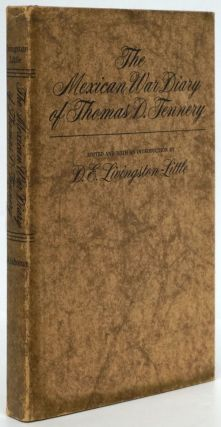 The Mexican War Diary of Thomas D. Tennery. Thomas D. Tennery, D. E. Livingstone-Little