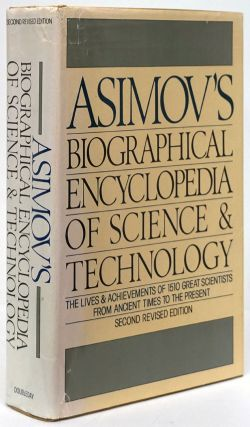 Asimov's Biographical Encyclopedia of Science and Technology The Lives & Achievements of 1510...