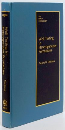 Well Testing in Heterogeneous Formations An Exxon Monograph. Tatiana D. Streltsova