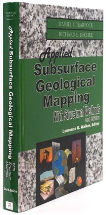 Applied Subsurface Geological Mapping With Structural Methods, 2nd Edition. Daniel J. Tearpock,...