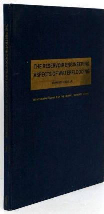 The Reservoir Engineering Aspects of Waterflooding. Forrest F. Craig Jr